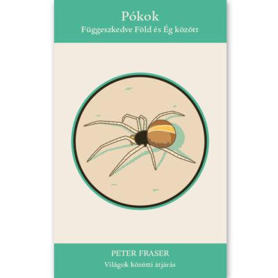 Peter Fraser: Pókok