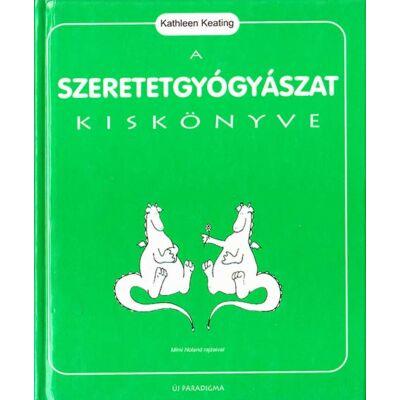 A szeretetgyógyászat kiskönyve